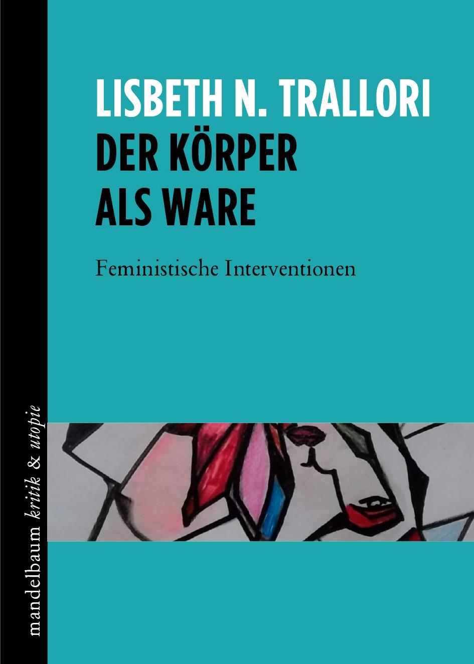 Mandelbaum Verlag Der K U00f6rper Als Ware